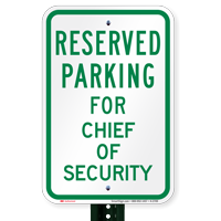 Parking Space Reserved For Chief Of Security Signs