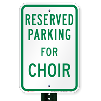 Parking Space Reserved For Choir Signs