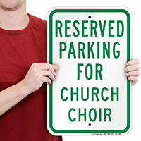 Reserved Parking For Church Choir Signs