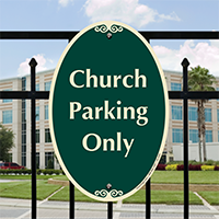 Church Parking Only Signature Sign
