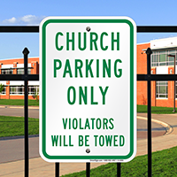 Church Parking Only Violators Towed Signs