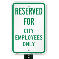 Reserved For City Employees Only Signs