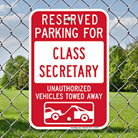 Reserved Parking For Class Secretary Signs