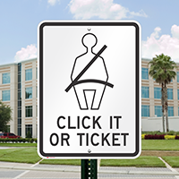 Click It Or Ticket Signs