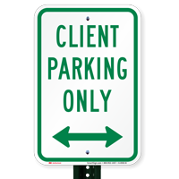 Client Parking Only with Bidirectional Arrow Signs