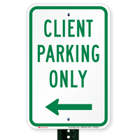 Client Parking Only Signs with Left Arrow