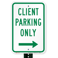 Client Parking Only Signs with Right Arrow