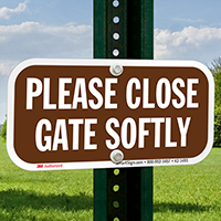 Close Gate Softly, Keep Gate Closed Sign