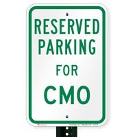 Parking Space Reserved For CMO Signs