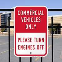 Commercial Vehicles Only, Please Turn Engines Off Sign