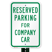 Parking Space Reserved For Company Car Signs