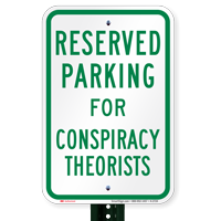 Novelty Parking Space Reserved For Conspiracy Theorists Signs