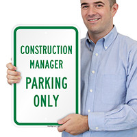 Construction Manager Parking Only Signs