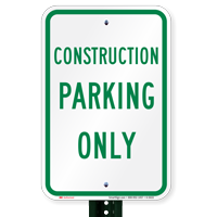 CONSTRUCTION PARKING ONLY  Reserved Parking Signs