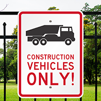 Construction Vehicles Only Signs