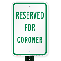 RESERVED FOR CORONER Signs