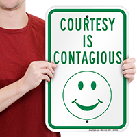 COURTESY IS CONTAGIOUS Signs