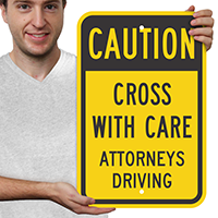 Cross With Care Attorneys Drive Caution Signs