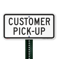 CUSTOMER PICK-UP Loading Zone Signs