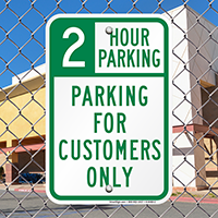 2 Hour Parking For Customers Only Sign