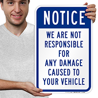 Notice Not Responsible for Damage Signs