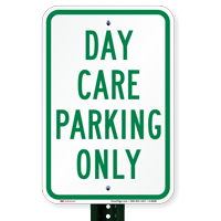 DAY CARE PARKING ONLY Signs