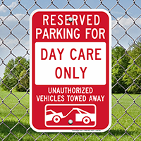 Reserved Parking For Day Care, Towed Away Signs