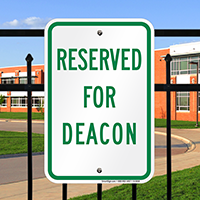 RESERVED FOR DEACON Signs