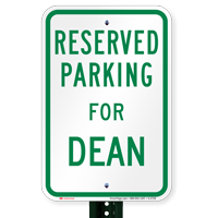 Parking Space Reserved For Dean Signs
