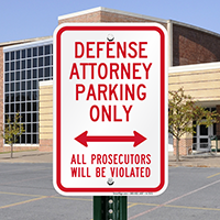 Defense Attorney Parking Only, Prosecutors Violated Sign