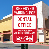 Reserved Parking For Dental Office, Towed Away Signs
