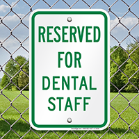 RESERVED FOR DENTAL STAFF Signs