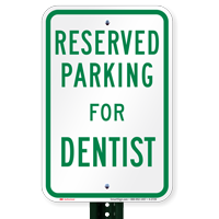 Parking Space Reserved For Dentist Signs