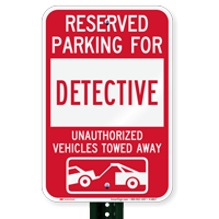 Reserved Parking For Detective Vehicles Tow Away Signs