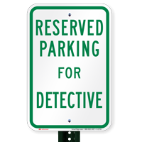 Novelty Parking Space Reserved For Detective Signs