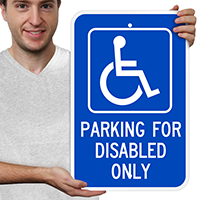 Parking For Disabled Only (handicapped symbol) Signs