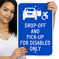 Disabled Only Drop Off Pick Up Signs