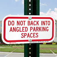 Do Not Back Into Angled Parking Spaces Sign