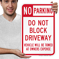 Do Not Block Driveway Vehicle Towed Signs