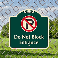 Do Not Block Entrance Signature Sign