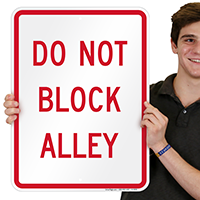 DO NOT BLOCK ALLEY Signs