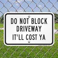 Do Not Block Driveway Bilingual Signs