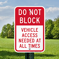 Do Not Block Vehicle Access Needed Signs