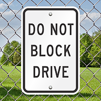 DO NOT BLOCK DRIVE Aluminum Parking Signs