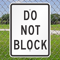 DO NOT BLOCK Aluminum Parking Signs