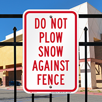 Do Not Plow Snow Against Fence Signs