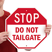 Do Not Tailgate STOP Signs