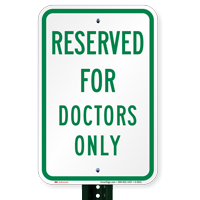 RESERVED FOR DOCTORS ONLY Signs
