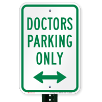 Doctors Parking Only with Bidirectional Arrow Signs
