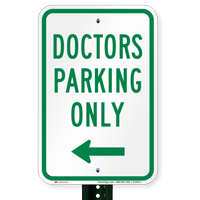 Doctors Parking Only with Left Arrow Signs